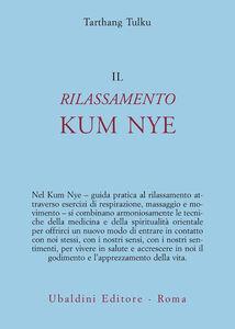 Libro Il rilassamento kum nye Tarthang Tulku