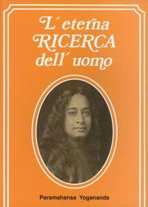Libro L' eterna ricerca dell'uomo Swami Paramhansa Yogananda