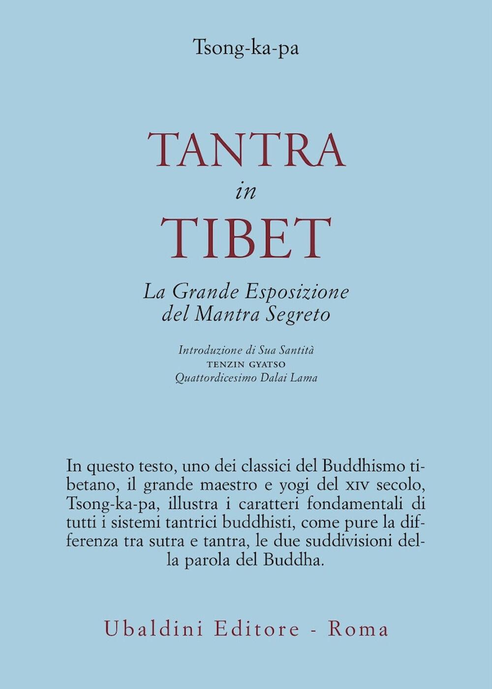 Tantra in Tibet. La grande esposizione del Mantra segreto (parte prima). Vol. 1: Tantra in Tibet.