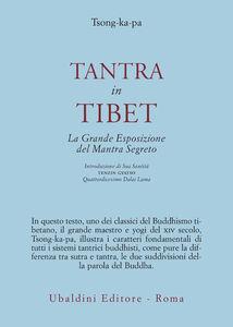 Libro Tantra in Tibet. La grande esposizione del Mantra segreto (parte prima). Vol. 1: Tantra in Tibet. Tsong Khapa (Lama)