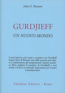 Libro Gurdjieff. Un nuovo mondo John G. Bennett
