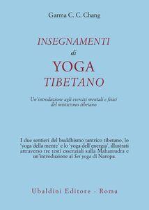 Libro Insegnamenti di yoga tibetano C. C. Chang Garma