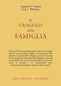 Libro Il crogiolo della famiglia Augustus Y. Napier , Carl A. Whitaker