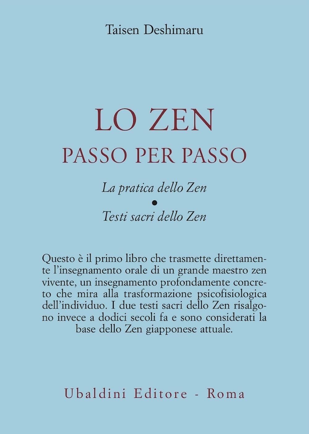 Lo zen passo per passo. La pratica dello zen. Testi sacri dello zen