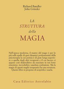La struttura della magia - Richard Bandler,John Grinder - copertina