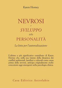 Libro Nevrosi e sviluppo della personalità. La lotta per l'autorealizzazione Karen Horney