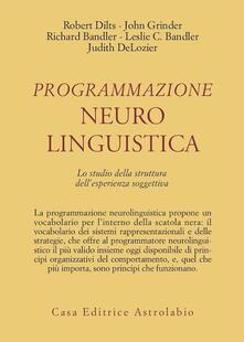 Premioquesti.it Programmazione neurolinguistica. Lo studio della struttura dell'esperienza soggettiva Image