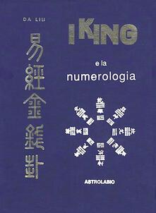 I King e la numerologia - Da Liu - copertina