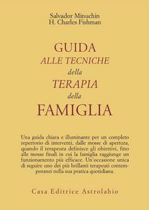Libro Guida alle tecniche della terapia della famiglia Salvador Minuchin , Charles H. Fishman