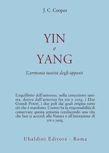 Foto Cover di Yin e Yang. L'armonia taoista degli opposti, Libro di J. C. Cooper, edito da Astrolabio Ubaldini
