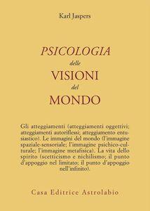 Foto Cover di Psicologia delle visioni del mondo, Libro di Karl Jaspers, edito da Astrolabio Ubaldini