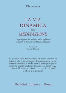 Daddyswing.es La via dinamica della meditazione. La guarigione dal dolore e dalla sofferenza con le tecniche meditative vipassana Image