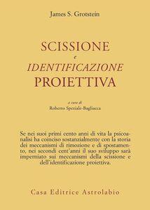 Foto Cover di Scissione e identificazione proiettiva, Libro di James S. Grotstein, edito da Astrolabio Ubaldini