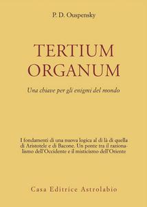 Libro Tertium organum. Una chiave per gli enigmi del mondo Petr D. Uspenskij