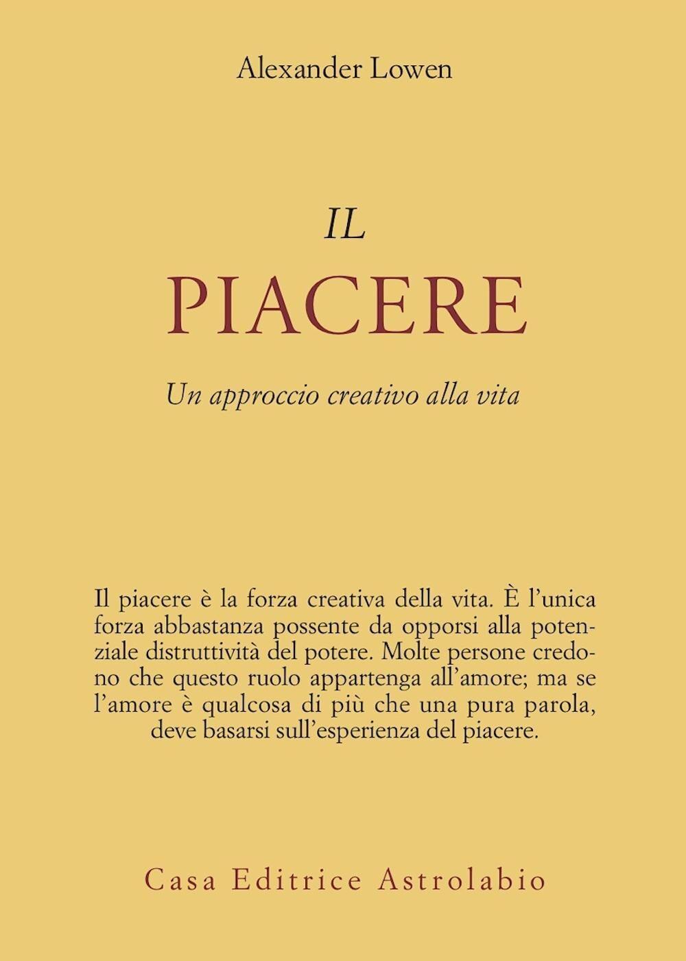 Il piacere. Un approccio creativo alla vita