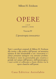 Libro Opere. Vol. 4: Ipnoterapia innovatrice. Milton H. Erickson