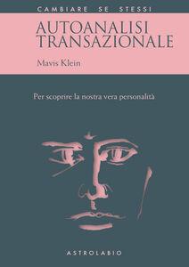 Libro Autoanalisi transazionale. Per scoprire la nostra vera personalità Mavis Klein