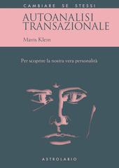 Autoanalisi transazionale. Per scoprire la nostra vera personalità