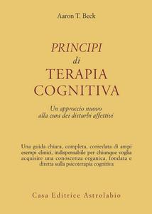 Libro Principi di terapia cognitiva. Un approccio nuovo alla cura dei disturbi affettivi Aaron T. Beck