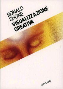 Libro Visualizzazione creativa Ronald Shone