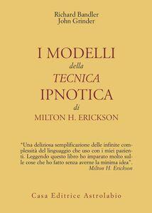 Libro I modelli della tecnica ipnotica di Milton H. Erickson Richard Bandler , John Grinder