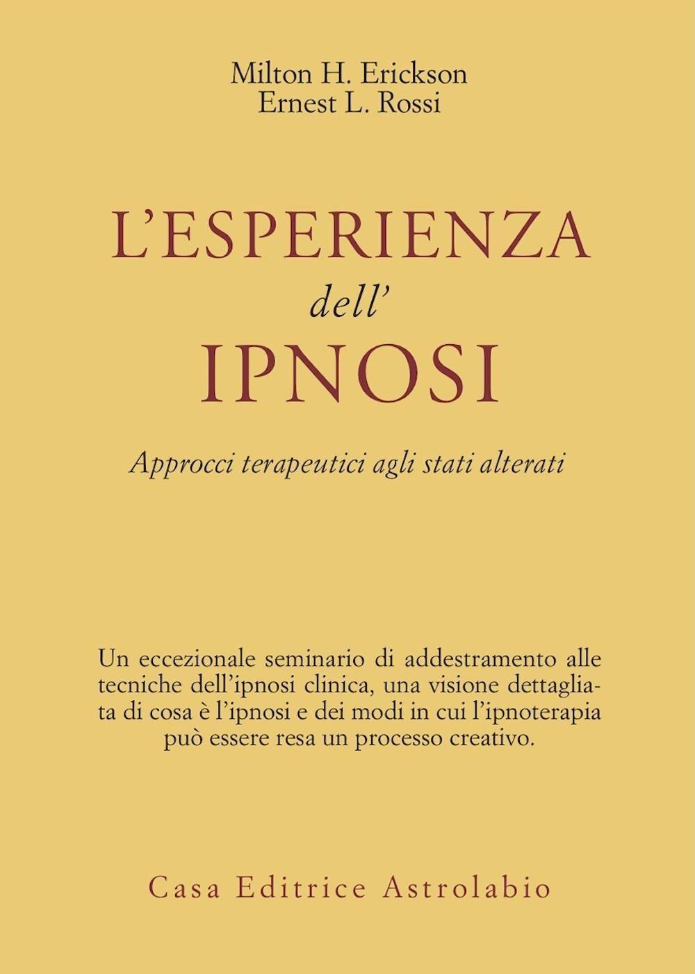 L' esperienza dell'ipnosi. Approcci terapeutici agli stati alterati