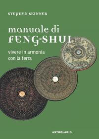Manuale di feng-shui. Vivere in armonia con la terra