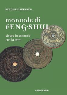 Manuale di feng-shui. Vivere in armonia con la terra - Stephen Skinner - copertina