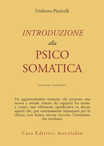 Libro Introduzione alla psicosomatica Umberto Piscicelli