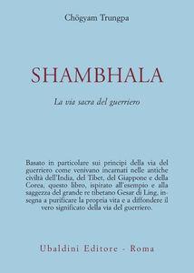 Foto Cover di Shambhala. La via sacra del guerriero, Libro di Chögyam Trungpa, edito da Astrolabio Ubaldini