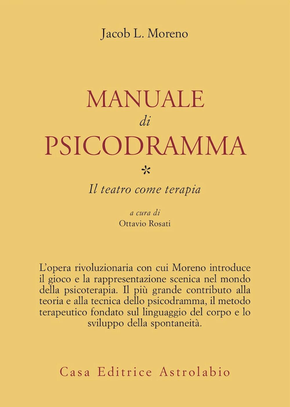 Manuale di psicodramma. Vol. 1: Il teatro come terapia.