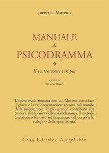 Libro Manuale di psicodramma. Vol. 1: Il teatro come terapia. Jacob L. Moreno