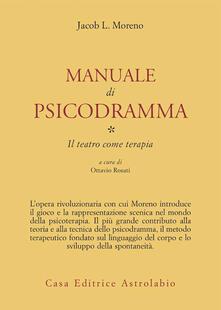 Osteriacasadimare.it Manuale di psicodramma. Vol. 1: Il teatro come terapia. Image