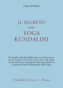 Libro Il segreto dello yoga kundalini Gopi Krishna