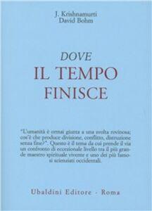 Libro Dove il tempo finisce Jiddu Krishnamurti , David Böhm