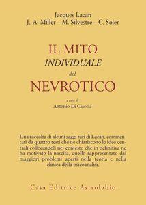 Foto Cover di Il mito individuale del nevrotico e altri saggi, Libro di Jacques Lacan, edito da Astrolabio Ubaldini