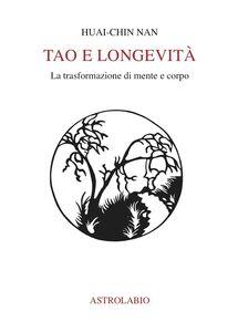 Tao e longevità. La trasformazione di mente e corpo