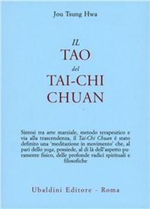 Libro Il tao del Tai-chi chuan. La via del ringiovanimento Hwa Jou Tsung