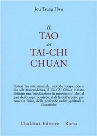 Il Il tao del Tai-chi chuan. La via del ringiovanimento - Jou Tsung Hwa - wuz.it