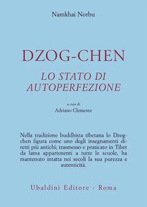 Foto Cover di Dzog-chen. Lo stato di autoperfezione, Libro di Norbu Namkhai, edito da Astrolabio Ubaldini
