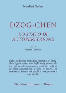 Libro Dzog-chen. Lo stato di autoperfezione Norbu Namkhai