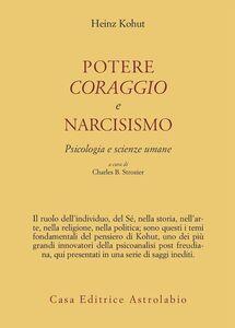 Potere, coraggio e narcisismo. Psicologia e scienze umane