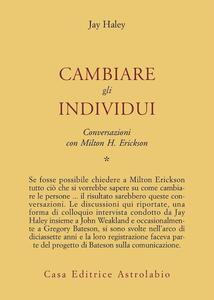 Conversazioni con Milton Erickson. Vol. 1: Cambiare gli individui.