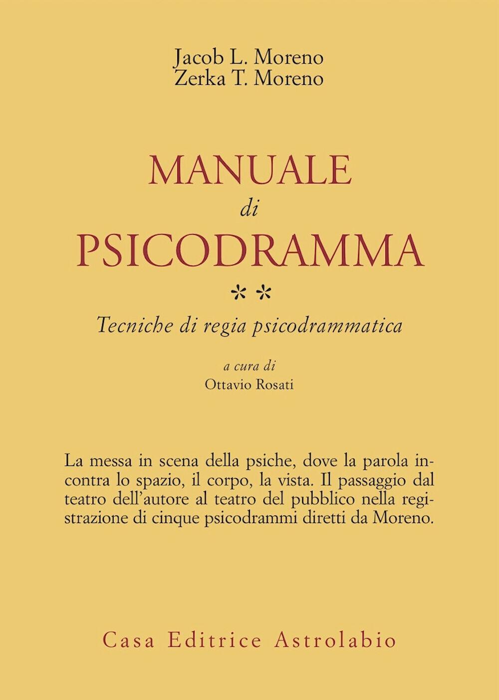 Manuale di psicodramma. Vol. 2: Tecniche di regia psicodrammatica.