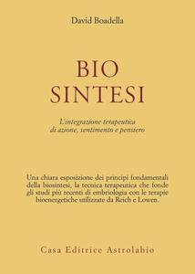 Biosintesi. L'integrazione terapeutica di azione, sentimento e pensiero