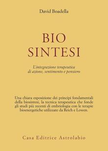 Biosintesi. L'integrazione terapeutica di azione, sentimento e pensiero - David Boadella - copertina