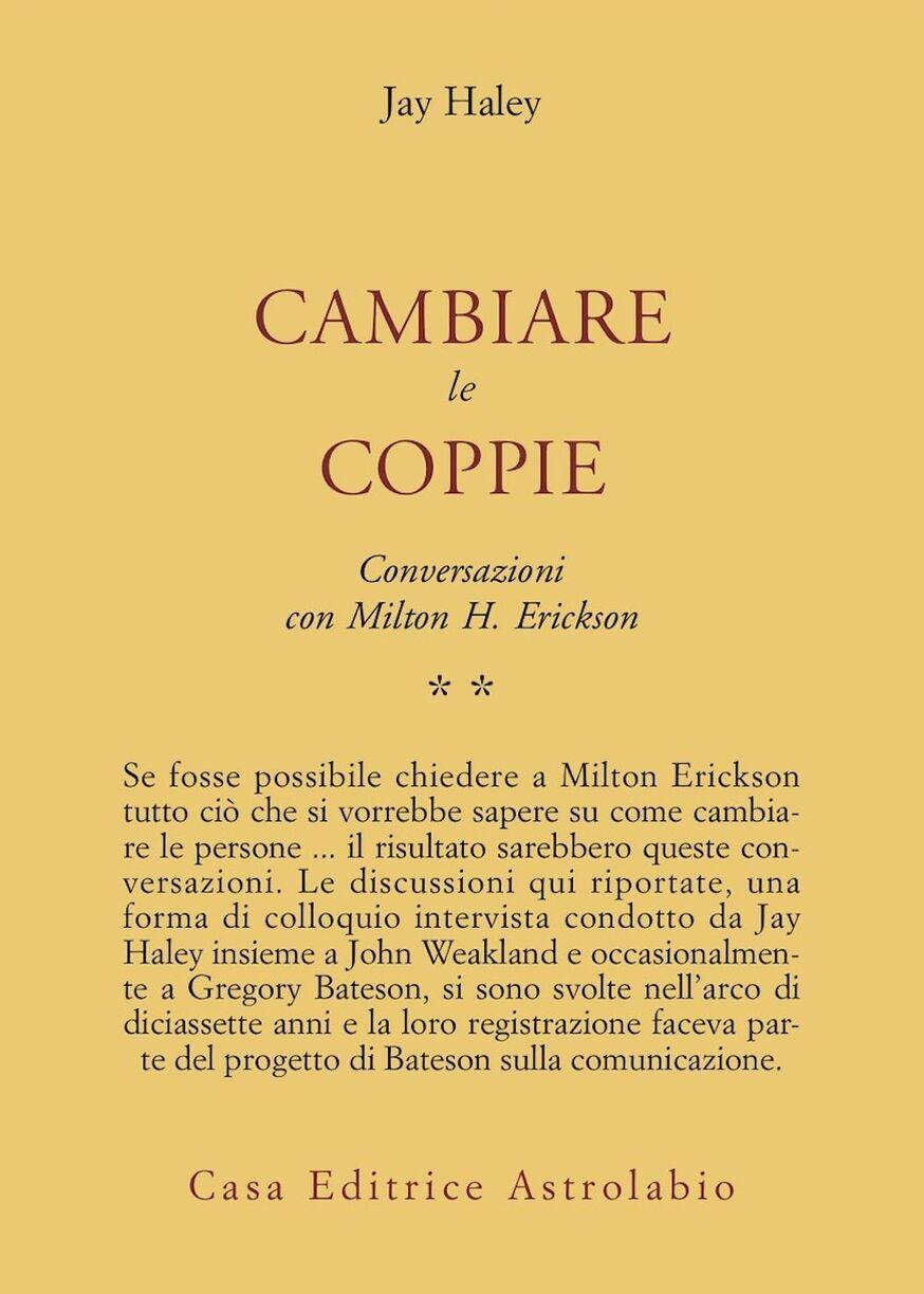 Conversazioni con Milton Erickson. Vol. 2: Cambiare le coppie.