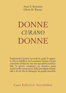Libro Donne curano donne Anne E. Bernstein , Gloria M. Warner