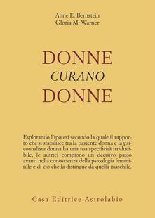 Donne curano donne - Anne E. Bernstein,Gloria M. Warner - copertina