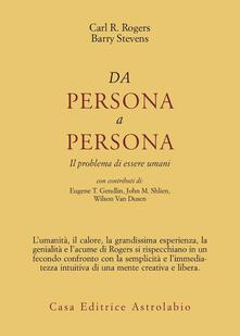 Da persona a persona. Il problema di essere umani - Carl R. Rogers,Barry Stevens - copertina